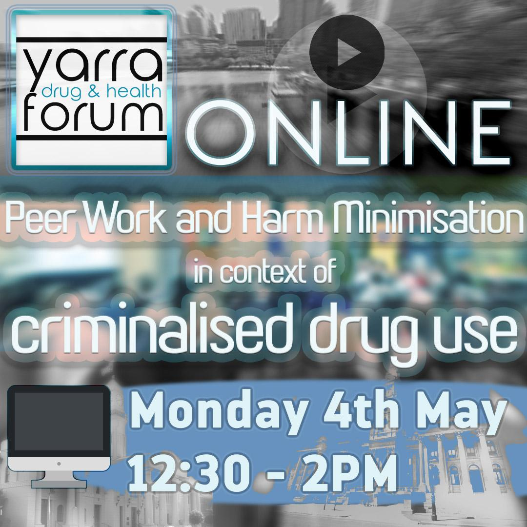 Peer Work And Harm Minimisation In Context Of Criminalised Drug Use